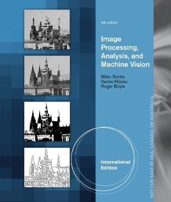 Image Processing, Analysis, and Machine Vision, International Edition - Hlavac, Vaclav, and Boyle, Roger, and Sonka, Milan