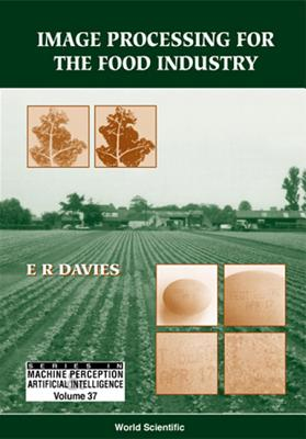 Image Processing for the Food Industry - Davies, E R