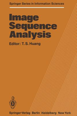 Image Sequence Analysis - Huang, T S (Editor)