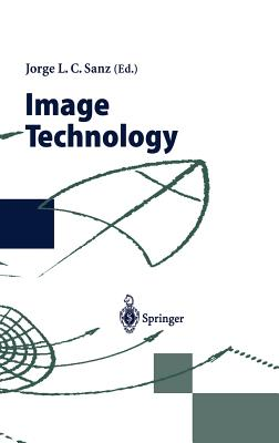 Image Technology - Sanz, Jorge L C (Editor)