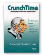 Crunchtime: Administrative Law (Emanuel Crunchtime)