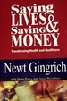 Saving Lives & Saving Money: Transforming Health and Healthcare