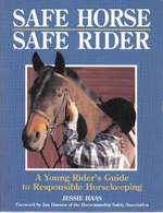 Safe Horse, Safe Rider: a Young Rider's Guide to Responsible Horsekeeping