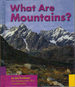 What Are Mountains? (Earth Features Series)
