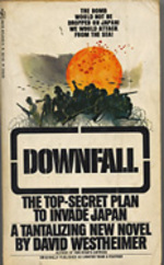 Downfall, The top-secret Plan to Invade Japan