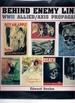 Behind Enemy Lines: Ww II Allied/Axis Propaganda