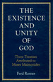 The Existence and Unity of God: Three Treatises Attributed to Moses Maimonides