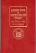 A Guide book of United States coins, 1988: fully illustrated catalog and valuation list-1616 to date: a brief history of American coinage, early American coins and tokens, early mint issues, regular mint issues, private, state and territorial gold...