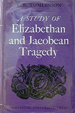 A Study of Elizabethan and Jacobean Tragedy