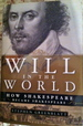 Will in the World. How Shakespeare became Shakespeare