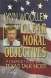 Clear Moral Objectives: Perspectives of a Texas Talk Host