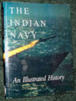 The Indian Navy: An Illustrated History