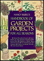 Nancy Bubel's Handbook of Garden Projects for All Seasons