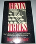 Brain Tricks: How to Cope With the Dark Side of Your Brain and Win the Ultimate Mind Game