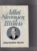Adlai Stevenson of Illinois: The Life of Adlai E. Stevenson