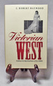 Victorian West: Class & Culture in Kansas Cattle Towns