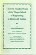 The First Hundred Years of the Thayer School of Engineering at Dartmouth College