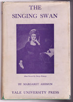 The Singing Swan an Account of Anna Seward and Her Acquaintance With Dr. Johnson, Boswell, and Others of Their Time