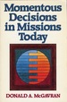 Momentous Decisions in Missions Today