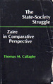 The State-Society Struggle: Zaire in Comparative Perspective