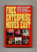Free Enterprise Moves East: Doing Business From Prague to Vladivostok-1st Edition/1st Printing