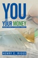 You and Your Money: Making Sense of Personal Finance