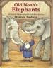 Old Noah's Elephants