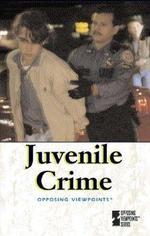 Juvenile Crime (Opposing Viewpoints Series).