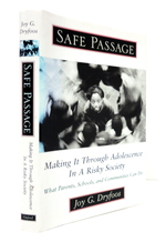 Safe Passage: Making It Through Adolescence in a Risky Society: What Parents, Schools and Communities Can Do