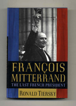 François Mitterrand: the Last French President-1st Edition/1st Printing