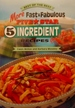 More Fast & Fabulous Five Star 5 Ingredient (Or Less! ) Recipes (Best of the Best Cookbook)