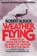 Weather Flying: A Practical Book On Flying In All Kinds Of Weather By A Pilot For Pilots