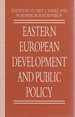 Eastern European Development and Public Policy (Policy Studies Organization Series)