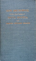 New Brunswick, with a Brief Outline of Nova Scotia and Prince Edward Island, Their History, Civil Divisions, Geography, and Productions, with Statistics of the Several Counties, Affording Views of the Resources and Capabilities of the Provinces, and...