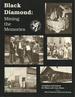 Black Diamond: Mining the Memories