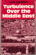 Turbulence Over the Middle East: Israel and the Nations in Confrontation and the Coming Kingdom of Peace on Earth