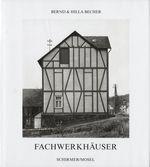 Bernd and Hilla Becher: Fachwerkhäuser Des Siegener Industriegebietes (Framework Houses of the Siegen Industrial Region) [Signed]