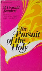 The pursuit of the holy; conquest and fulfillment of attainable levels in Christian living