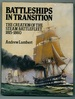 Battleships in Transition: The Creation of the Steam Battlefleet, 1815-1860