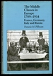 The Middle Classes in Europe, 1789-1914: France, Germany, Italy, and Russia