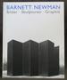 Barnett Newman: Bilder, Skulpturen, Graphik