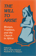 The Will to Arise: Women, Tradition and the Church in Africa