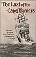 Last of the Cape Horners: Firsthand Accounts From the Final Days of the Commercial Tall Ships