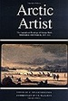 Arctic Artist: the Journal and Paintings of George Back, Midshipman With Franklin, 1819-1822 (Rupert's Land Record Society Series)