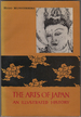 The Arts of Japan. an Illustrated History