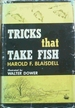 Tricks That Take Fish
