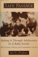 Safe Passage: Making It Through Adolescence in a Risky Society