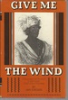 Give Me the Wind: a Biographical Novel of John Ross, Chief of the Cherokee