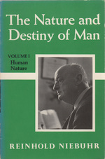 The Nature and Destiny of Man: Volume 1 Human Nature