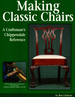 Making Classic Chairs: a Craftsmans Chippendale Reference